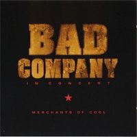 Bad Company - Merchants Of Cool