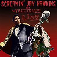 Screamin' Jay Hawkins & The Fuzztones – LIVE