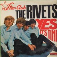 Star Club The Rivets Yes it's Time