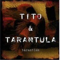 tito & Tarantula Tarantism