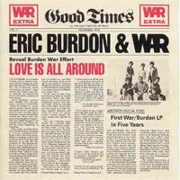 Eric Burdon & War Love Is All Around