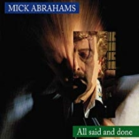 Abrahams, Mick – All Said And Done