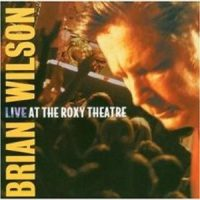 Brian Wilson – Live At The Roxy Theatre