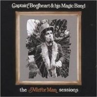 Captain Beefheart & His Magic Band – The Mirror Man Session's