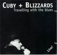 Cuby + Blizzards – Travelling With The Blues Live!