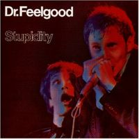 Dr. Feelgood - Stupidity