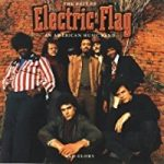 Electric Flag – An American Music Band und A Long Time Comin'
