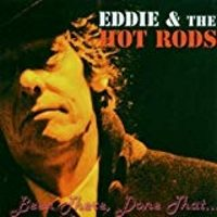 Eddie & The Hot Rods – Been There, Done That...