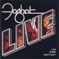 Foghat – Nightshift und Foghat Live
