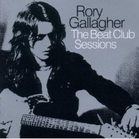 Rory Gallagher – The Beat Club Sessions