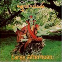 Greenslade – Large Afternoon