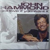 John Hammond – Got Love If You Want It