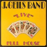 J.Geils Band - Live - Full House