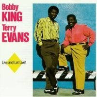 Bobby King & Terry Evans - Live And Let Live!