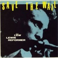 Lew Lewis Reformer - Save The Wail