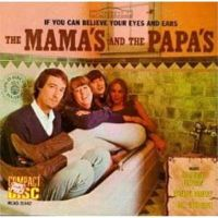 Mama's And The Papa's – If You Can Believe Your Eyes And Ears