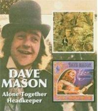 Dave Mason – Alone Together und Headkeeper