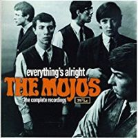 The Mojos Everything Is Alright