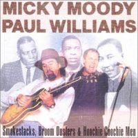 Micky Moody And Paul Williams – Smokestacks, Broom Dusters & Hoochie Coochie Men
