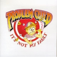 Problem Child - It's Not My Fault - Cipollina