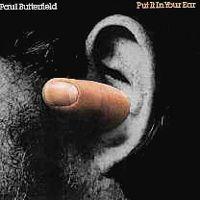 Paul Butterfield – Put It In Your Ear