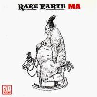 Rare Earth - Ma