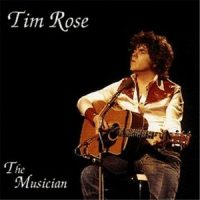 Tim Rose – The Musician