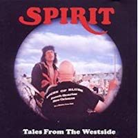 Spirit – Tales From The Westside