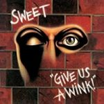 The Sweet - Give Us A Wink