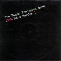 Edgar Broughton Band – Live Hits Harder!