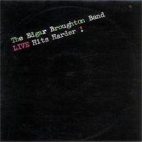 Edgar Broughton Band – Live Hits Harder!