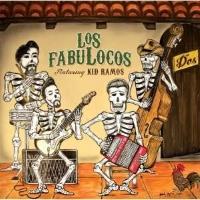 Los Fabulocos – Dos – Featring Kid Ramos