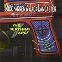 Mick Farren & Jack Lacaster - The Deathray Tapes