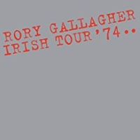Rory Gallagher – Irish Tour '74.. 40th Anniversary DeLuxe Box Set