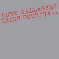 Rory Gallagher – Irish Tour '74.. 40th Anniversary DeLuxe Box Set