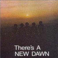 New Dawn - There's A New Dawn