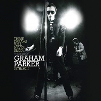 These Dreams Will Never Sleep: The Best Of Graham Parker 1976/2015