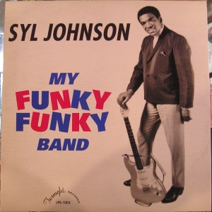 Syl Johnson - My Funky Funky Band