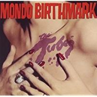 The Tubes – Mondo Birthmark