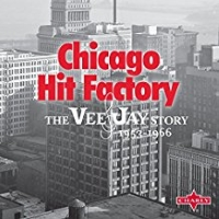 Chicago Hit Factory The Vee Jay Story 1953 - 1966