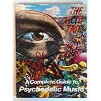 The Acid Trip: A Complete Guide to Psychedelic Music by Vernon Joynson (1984-12-01)