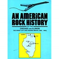 An American Rock History: Chicago and Illinois - The Windy City and Prairie Smoke (1960-1992) Pt. 3