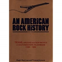 An American Rock History: A Southwestern Pilgrimage - Texas, Arizona and New Mexico Pt. 2