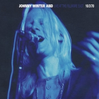 Johnny Winter and... At The Fillmore East 10/3/70
