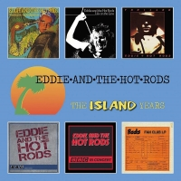 Eddie And The Hot Rods - Island Years