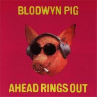 Blodwyn Pig – Ahead Rings Out