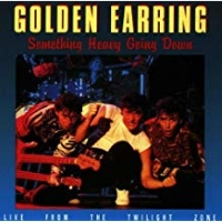 Golden Earring - Something Heavy Going Down (1984)