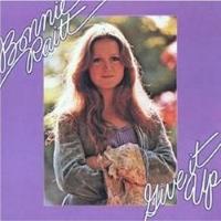 Bonnie Raitt– Give It Up