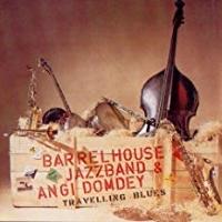 Barrelhouse Jazzband & Angi Domdey – Travellin' Blues