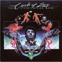 Steve Miller - Circle Of Love